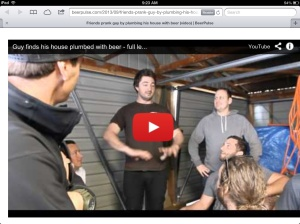 http://beerpulse.com/2013/09/friends-prank-guy-by-plumbing-his-house-with-beer-video/